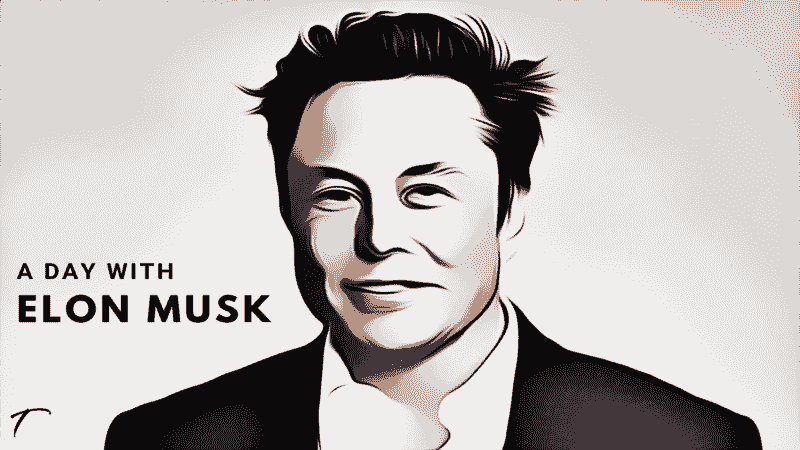 A day in life of elon musk