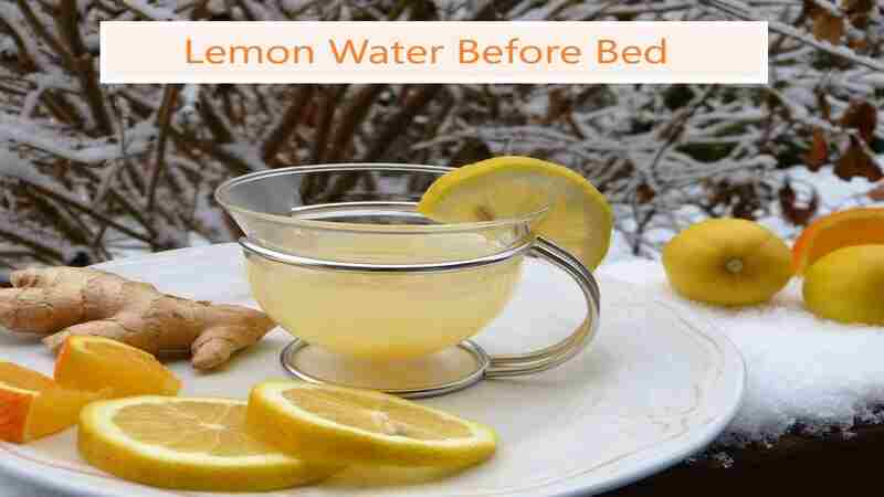 : Why to drink lemon water before bed - Benefits Risk and nutrition