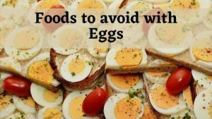 10 foods to avoid eating with eggs