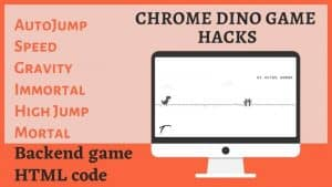 Chrome Dino Game Autojump Hack, 5+Cheats And Backend Codes