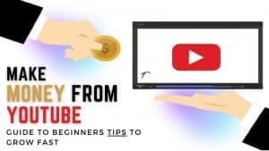 Make money from youtube guide to beginner tips to grow
