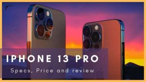 IPhone 13 Pro Features, Display, Price Is Not Better ?